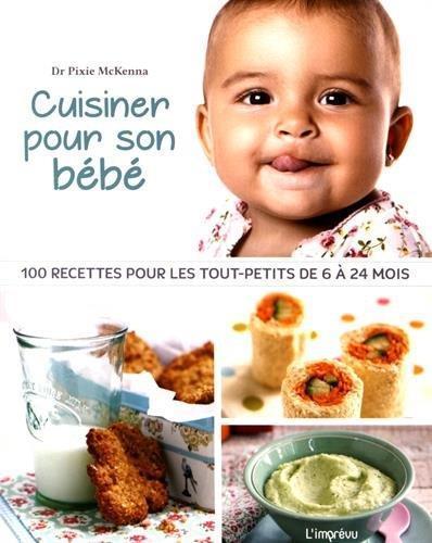 Cuisiner pour son b b 100 recettes pour les tout petits de 6 24 mois p - Cuisiner pour son chien ...