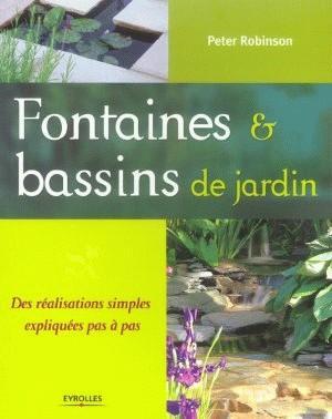 Livre fontaines et bassins de jardin des realisations simples expliquees pas a pas peter for Bassin de jardin d occasion