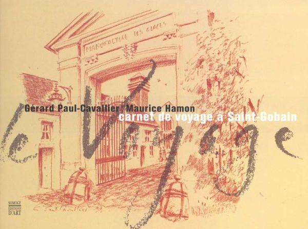 livre carnet de voyage a saint gobain g rard paul cavallier. Black Bedroom Furniture Sets. Home Design Ideas