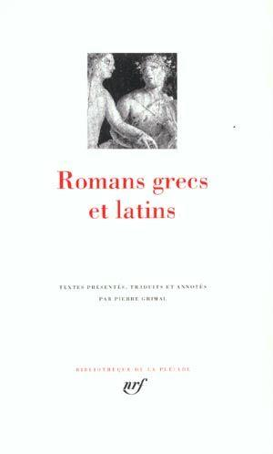Romans grecs et latins  - Collectifs Gallimard  - Collectif Gallimard  - Pierre Grimal
