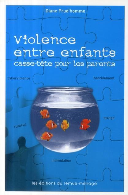 livre violence entre enfants casse t te pour les parents prud 39 homme diane. Black Bedroom Furniture Sets. Home Design Ideas