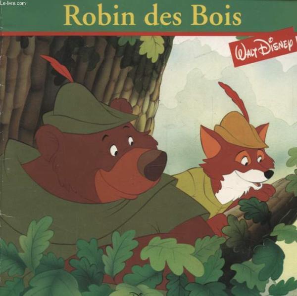 Livre  Robin Des Bois, Disney Monde Enchante  Walt  ~ Walt Disney Robin Des Bois