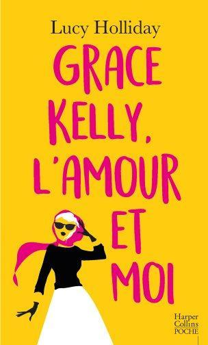 Grace Kelly, l'amour et moi  - Lucy Holliday