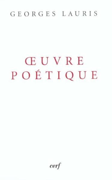 Oeuvre Poetique  - Georges Lauris