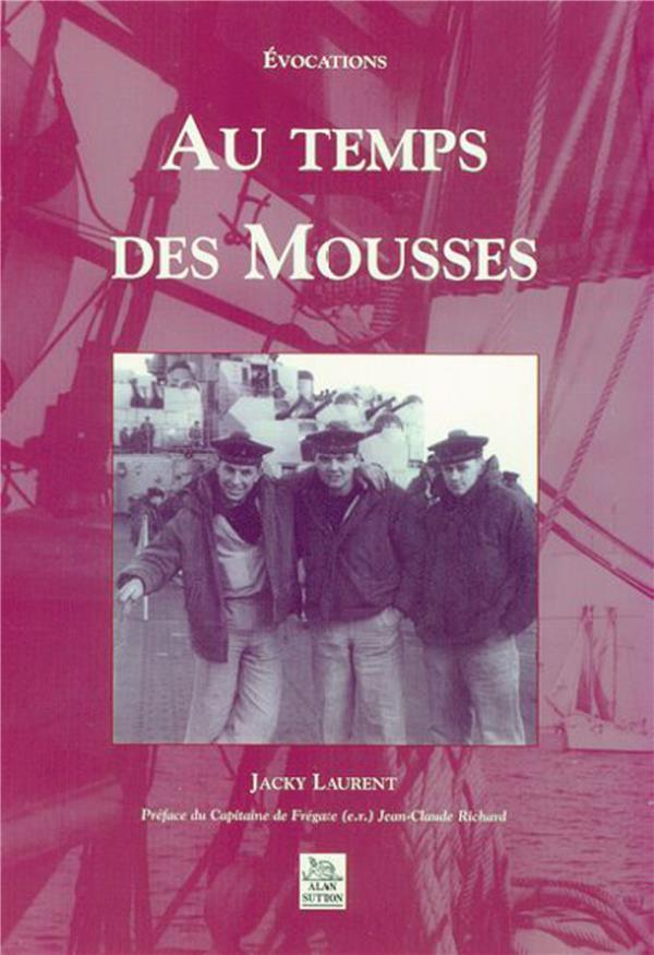 Au temps des mousses  - Jacky Laurent