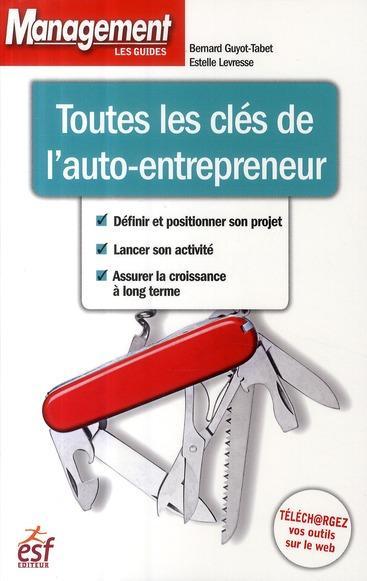 Livre toutes les cl s de l 39 auto entrepreneur bernard for Auteur auto entrepreneur