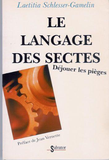 Le Langage Des Sectes. Pieges Et Strategies De Seduction  - Laetitia Schlesser