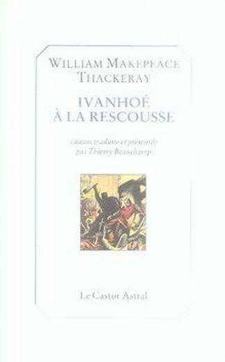 Vente  Ivanhoé à la rescousse  - Thackeray William Ma
