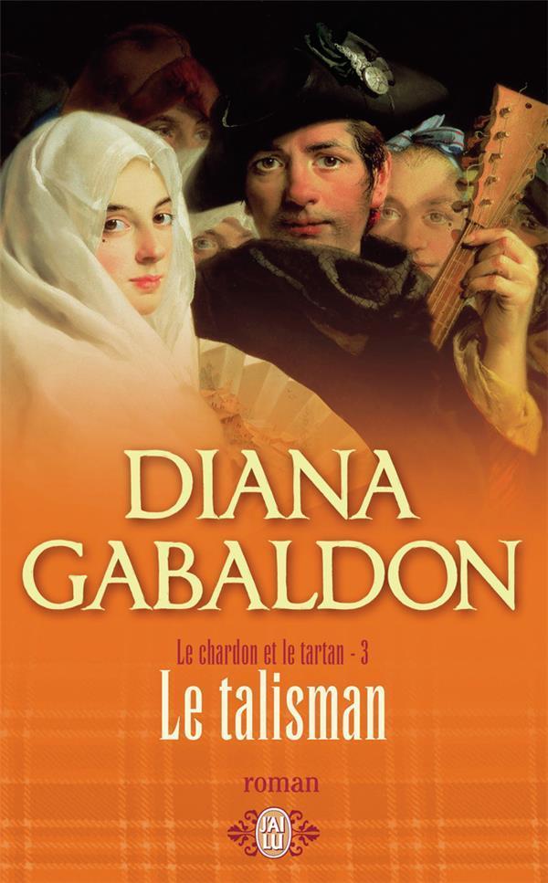 Livre le chardon et le tartan 3 le talisman diana gabaldon - Le chardon d ecosse ...