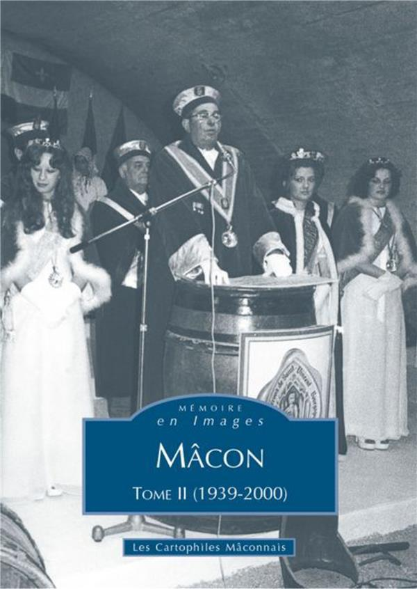 Mâcon t.2 ; (1939-2000)  - Collectif