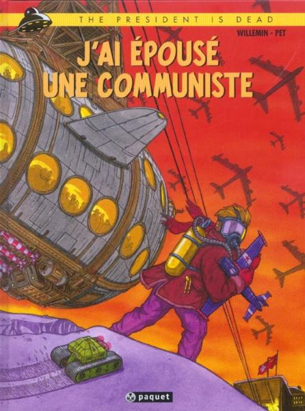 The president is dead t1 j'ai epouse une communiste  - Willemin/Pet