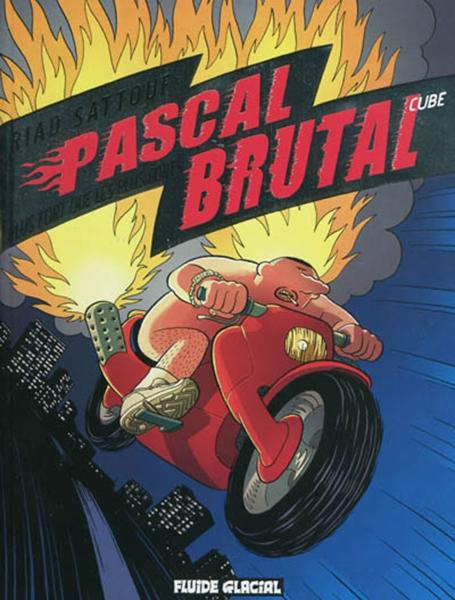 Pascal Brutal T.3 ; plus fort que les forts  - Riad Sattouf
