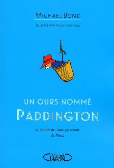 Un ours nommé Paddington  - Michael Bond  - Peggy Fortnum
