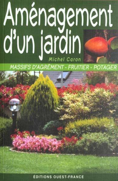 Livre am nagement d 39 un jardin michel caron acheter for Amenagement jardin agrement
