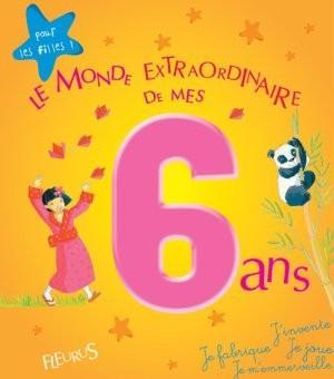 Livre le monde extraordinaire de mes 6 ans pour les - Le monde de charlotte ...