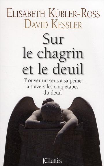 livre sur le chagrin et sur le deuil trouver un sens sa peine travers les cinq tapes du. Black Bedroom Furniture Sets. Home Design Ideas