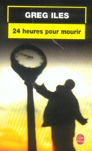 24 HEURES POUR MOURIR de Greg Iles 1042242_3016280