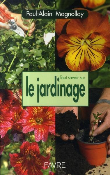 livre tout savoir sur le jardinage magnollay paul alain