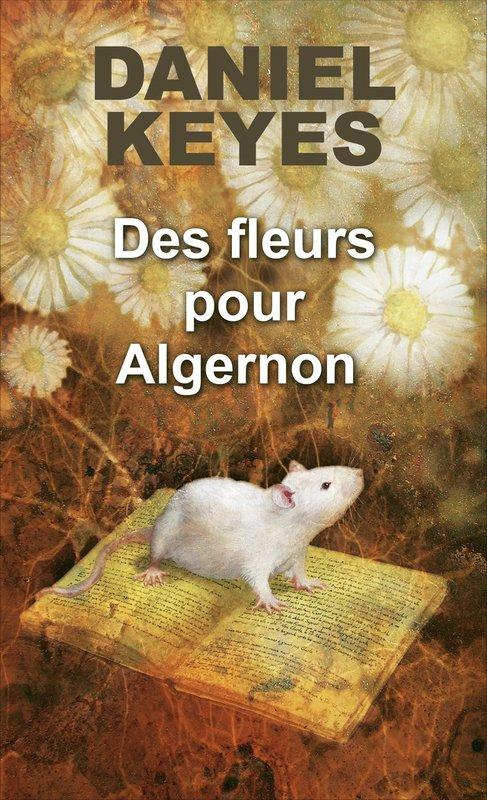 Livre - Des fleurs pour Algernon - Daniel Keyes - ACHETER OCCASION - 06/05/2013