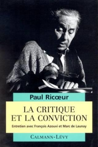 La critique et la conviction  - Paul Ricoeur