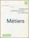 Les Cahiers De La Recherche Architecturale Et Urbaine N.2-3 ; Métiers