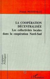 La coopération décentralisée ; les collectivités locales dans la coopération nord-sud - Intérieur - Format classique