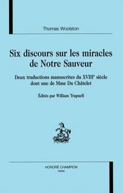 Six Discours Sur Les Miracles De Notre Sauveur. Deux Traductions Manuscrites Du Xviiie Siecle Dont - Intérieur - Format classique