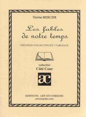 Les fables de notre temps ; creation collective en 3 tableaux - Intérieur - Format classique