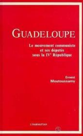 Guadeloupe ; le mouvement communiste et ses députés sous la IV République - Couverture - Format classique