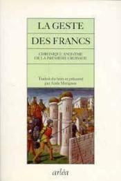 Geste Des Francs : Chronique Anonyme De La Premiere Croisade (La) - Couverture - Format classique