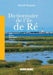 Dictionnaire De L'Ile De Re - Couverture - Format classique