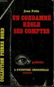 Un Condamne Regle Ses Comptes. Collection L'Aventure Criminelle N° 122 - Couverture - Format classique