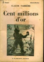 Cent Millions D'Or. Collection : Select Collection N° 303 - Couverture - Format classique