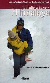 La fuite à travers l'Himalaya ; les enfants du Tibet sur le chemin de l'exil - Intérieur - Format classique