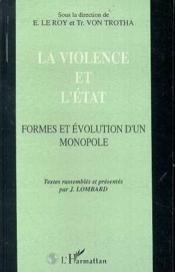 La violence et l'état ; formes et évolution d'un monopole - Couverture - Format classique