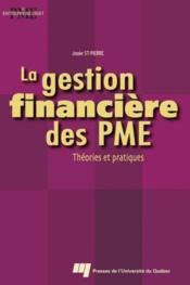 La gestion financière des PME ; théories et pratiques - Couverture - Format classique