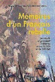 Memoires Dun Francais Rebelle Servitude Et Grandeur Militaires Entre Petain Et De Gaulle - Couverture - Format classique