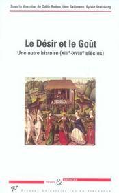 Le désir et le goût ; une autre histoire XIII-XVIIi siècles - Intérieur - Format classique