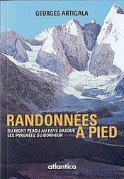 Randonnées à pied ; du mont perdu au pays basque ; les pyrenées du bonheur - Intérieur - Format classique
