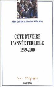 Côte d'ivoire ; l'annee terrible ; 1999-2000 - Couverture - Format classique