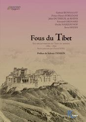 Fous Du Tibet. Six Découvreurs Du Toit Du Monde, 1889-1908 - Intérieur - Format classique