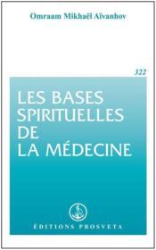 Les bases spirituelles de la médecine - Couverture - Format classique