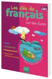 Les Cles Du Francais ; Cm1 ; Livre De L'Elève - Couverture - Format classique