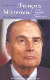 Francois Mitterrand Ou Le Triomphe De La Contradiction - Intérieur - Format classique