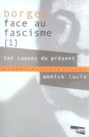 Borges Face Au Fascisme T.1 ; Les Causes Du Present - Intérieur - Format classique