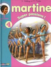 Vente  RECUEILS MARTINE T.4 ; super passions !  - Gilbert Delahaye - Marcel Marlier