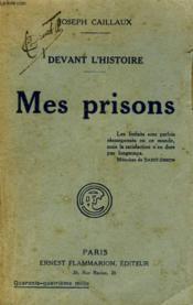 Devant L'Histoire. Mes Prisons. - Couverture - Format classique