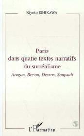 Paris dans quatre textes narratifs du surréalisme ; Aragon, Breton, Desnos, Soupault - Couverture - Format classique