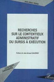 Recherches Sur Le Contentieux Administratif Du Surcis A Execution - Intérieur - Format classique