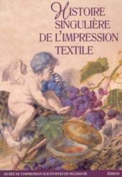 Histoire singuliere de l imression textile - Couverture - Format classique